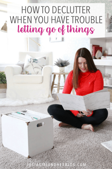 How to Declutter When You Have Trouble Letting Go of Things