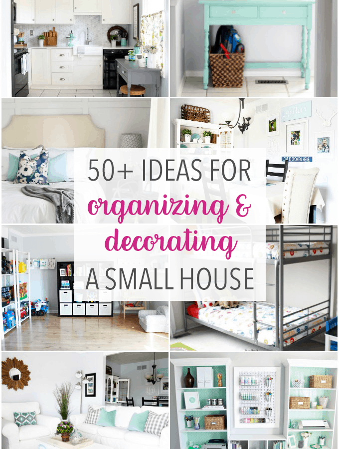 50+ Ideas for Organizing and Decorating a Small House