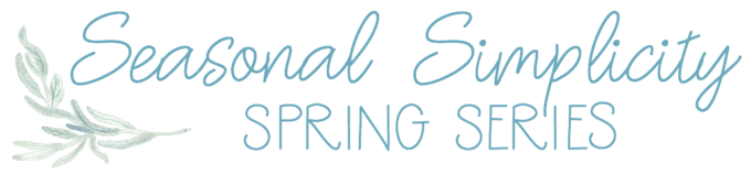 Seasonal Simplicity Spring Series