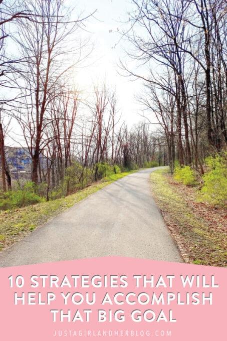 10 Brilliant Strategies that Will Help You Accomplish that Big Goal